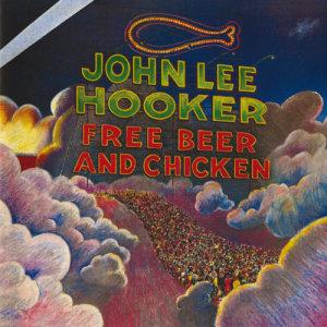 John Lee Hooker的專輯Free Beer And Chicken