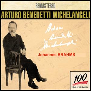 Arturo Benedetti Michelangeli的專輯Arturo Benedetti Michelangeli 8 - Brahms