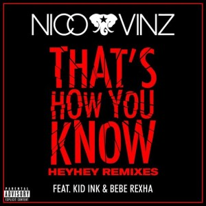 Album That's How You Know (feat. Kid Ink & Bebe Rexha) (HEYHEY Remixes) (Explicit) from Nico & Vinz