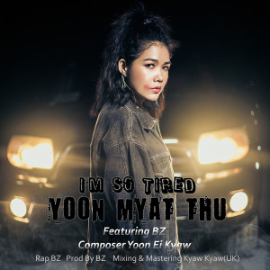 Album I'm So Tired from Yoon Myat Thu