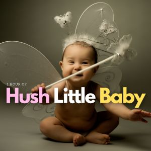 1 Hour of Hush Little Baby dari Baby Lullaby