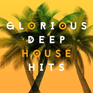 Album Glorious Deep House Hits from Various Artists