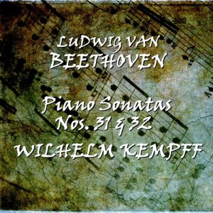 Wilhelm Kempff的專輯Beethoven: Piano Sonatas Nos. 31 & 32