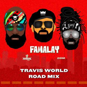 Famalay (Travis World Road Mix)