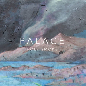Listen to Holy Smoke song with lyrics from Palace