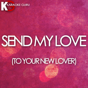 Karaoke Guru的專輯Send My Love (Karaoke Version) - Single