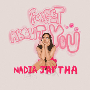 Listen to Forget About You (Explicit) song with lyrics from Nadia Jaftha