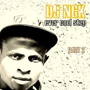 Album Ever Cool Step, Pt. 2 from DJ NGK