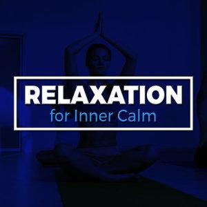 Relaxation for Inner Calm