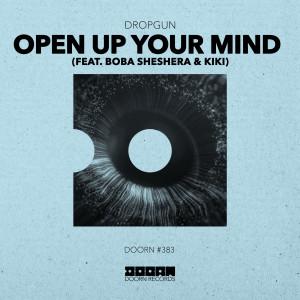 Album Open Up Your Mind (feat. Boba Sheshera & Kíki) from Dropgun