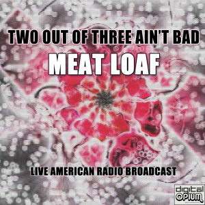 Meat Loaf的專輯Two Out Of Three Ain't Bad (Live)