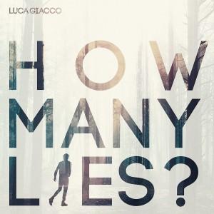 Luca Giacco的專輯How Many Lies?