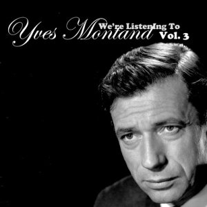 Yves Montand的專輯We're Listening To Yves Montand, Vol. 3