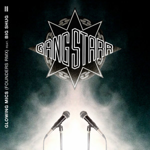 Album Glowing Mic (Founders RMX) (Explicit) from Gang Starr
