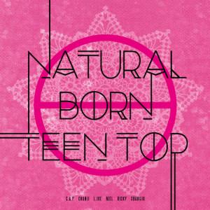 Teen Top的專輯NATURAL BORN TEEN TOP