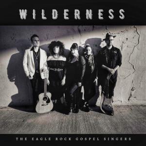 Album Wilderness from The Eagle Rock Gospel Singers