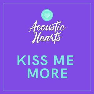 Kiss Me More dari Acoustic Hearts
