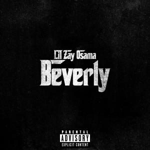 Album Beverly (Explicit) from Lil Zay Osama