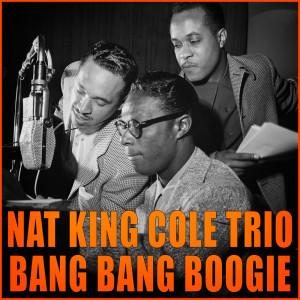 Nat King Cole Trio的專輯Bang Bang Boogie