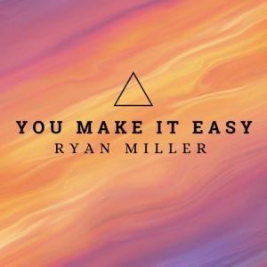Album You Make It Easy from Ryan Miller