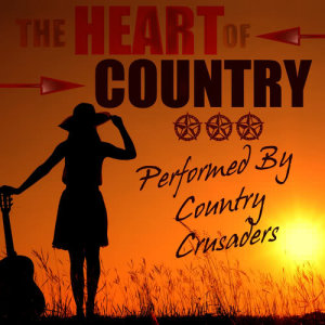 Album The Heart of Country from Country Crusaders