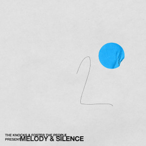 Album Melody & Silence from The Knocks