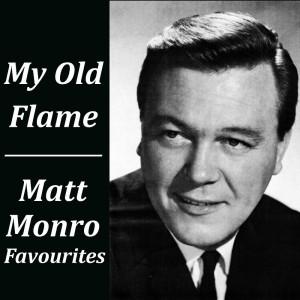 Album My Old Flame Matt Monro Favourites from Matt Monro