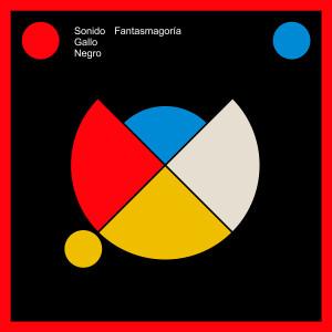 Album Fantasmagoría from Sonido Gallo Negro