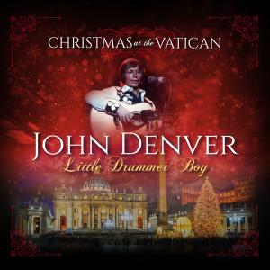 John Denver的專輯Little Drummer Boy (Christmas at The Vatican) (Live)