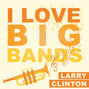 Album I Love Big Bands from Larry Clinton