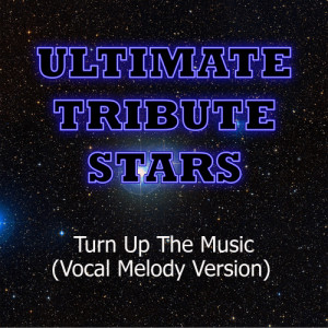 Ultimate Tribute Stars的專輯Chris Brown - Turn Up The Music (Vocal Melody Version)
