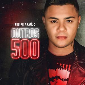 Album Outros 500 from Felipe Araújo