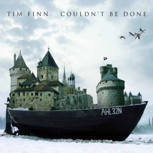 Couldn't Be Done 2006 Tim Finn