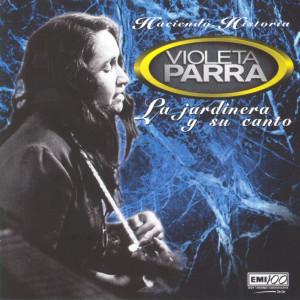 La Jardinera Y Su Canto 2006 Violeta Parra