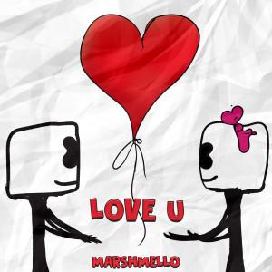 Listen to Love U song with lyrics from Marshmello