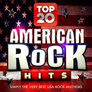 Album Top 20 American Rock Hits - Simply the Very Best USA Rock Classics from Rock Rebels