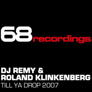 Album Till Ya Drop! 2007 from Roland Klinkenberg