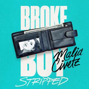 Listen to Broke Boy (Stripped) song with lyrics from Malia Civetz