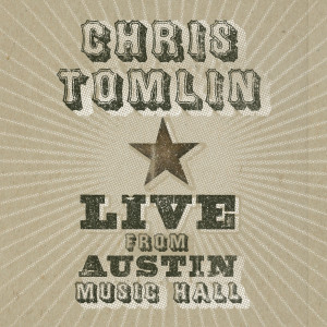 Live From Austin Music Hall 2005 Chris Tomlin