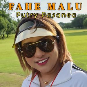 Fahe Malu dari Putry Pasanea