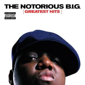 The Notorious BIG的專輯Greatest Hits (Explicit)
