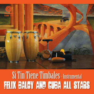 Album Si Tin Tiene Timbales - Instrumental from Félix Baloy