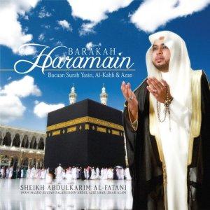 Barakah Haramain, Bacaan Surah Yasin, Al-Kahfi & Azan dari Sheikh Abdulkarim Al-Fatani Al-Makki