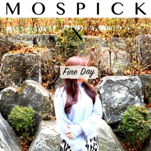 Listen to FINE DAY (Feat. WOOSEOK of PENTAGON) song with lyrics from MosPick