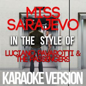 Karaoke - Ameritz的專輯Miss Sarajevo (In the Style of Luciano Pavarotti & The Passengers) [Karaoke Version] - Single