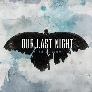 We Will All Evolve dari Our Last Night