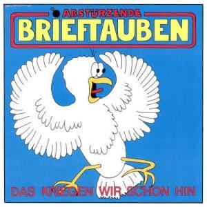 Album Das kriegen wir schon hin from Abstürzende Brieftauben
