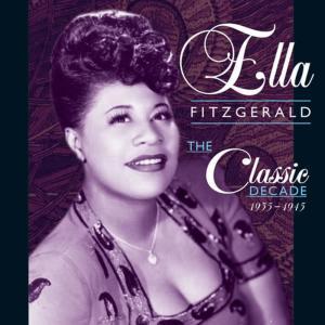 Ella Fitzgerald的專輯The Classic Decade: 1935 - 1945