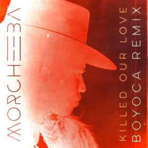 Album Killed Our Love (BOYOCA Remix) from Morcheeba