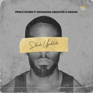 Album Sbindi Uyabulala from Prince Kaybee